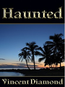Haunted - Vincent Diamond