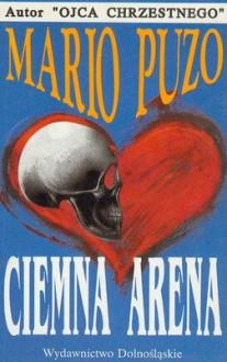 Ciemna arena - Mario Puzo, Jadwiga Piątkowska