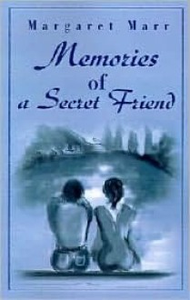 Memories of a Secret Friend - Margaret Marr