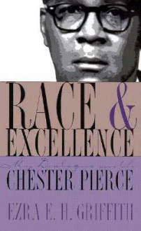 Race and Excellence: My Dialogue with Chester Pierce - Ezra E.H. Griffith