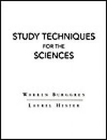 Study Techniques for the Sciences - Warren Burggren, Warren Burggen, Laurel Hester