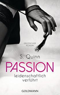 Passion. Leidenschaftlich verführt: Passion 2 - Erotischer Roman - Julia Quinn
