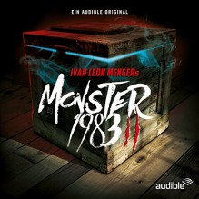 Monster 1983: Die komplette 2. Staffel - Audible GmbH, Anette Strohmeyer, Ekkehardt Belle, Raimon Weber, Ivar Leon Menger, Norbert Langer, Luise Helm, Nana Spier, David Nathan, Simon Jäger