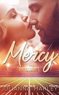 Mercy: The Mavericks Series - Julianna Marley