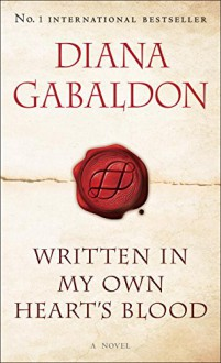 Written in My Own Hearts Blood - Diana Gabaldon