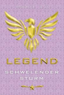 Legend - Schwelender Sturm - Marie Lu,Jessika Komina,Sandra Knuffinke