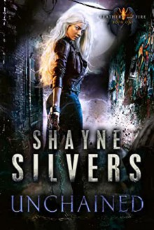 Unchained - Shayne Silvers