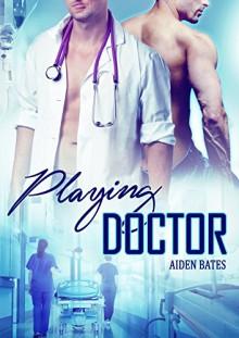 Playing Doctor: M/M Mpreg Alpha Male Romance - Aiden Bates