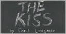 The Kiss - Chris Craymer