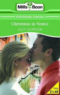 Christmas in Venice (Mills & Boon 100th Birthday Collection) - Lucy Gordon