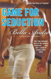 Game for Seduction - Bella Andre