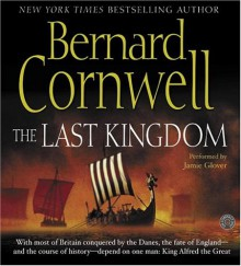 The Last Kingdom (The Saxon Stories, #1) - Jamie Glover,Bernard Cornwell