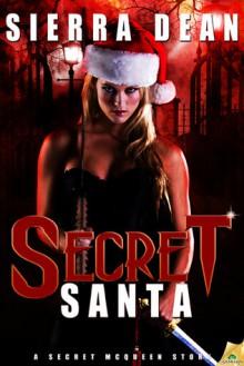 Secret Santa (Secret McQueen #2.5) - Sierra Dean