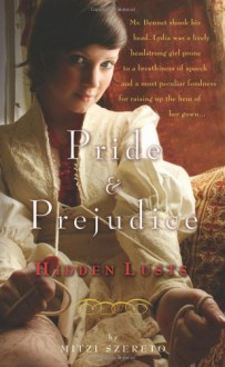 Pride and Prejudice: Hidden Lusts - Mitzi Szereto