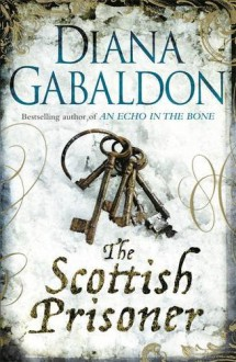 The Scottish Prisoner - Diana Gabaldon