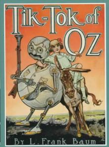 Tik-Tok of Oz (Books of Wonder) - L. Frank Baum