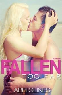 Fallen Too Far (Too Far, #1; Rosemary Beach, #1) - Abbi Glines