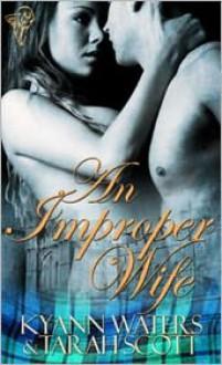 An Improper Wife - Tarah Scott, KyAnn Waters