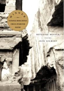 Refusing Heaven - Jack Gilbert