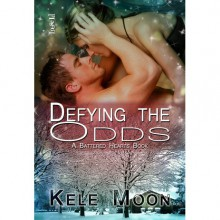 Defying the Odds (Battered Hearts, #1) - Kele Moon