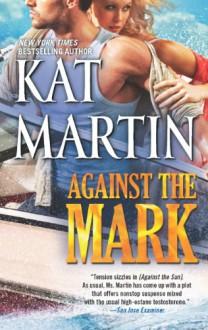 Against the Mark - Kat Martin