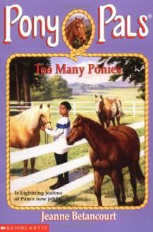 Too Many Ponies - Jeanne Betancourt