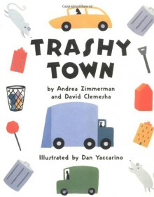 Trashy Town - Andrea Zimmerman, David Clemesha, Dan Yaccarino
