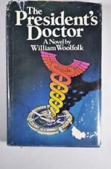 The President's Doctor - William Woolfolk