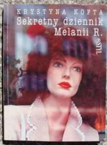 Sekretny dziennik Melanii R - Krystyna Kofta