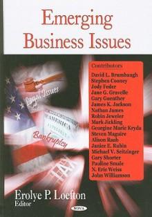 Emerging Business Issues - Erolye P. Loefton, David L. Brumbaugh, Stephen Cooney