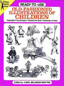 Ready-to-Use Old-Fashioned Illustrations of Children - Carol Belanger Grafton