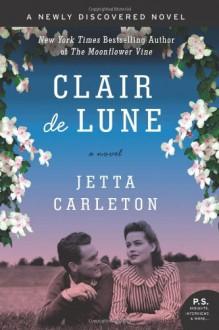 Clair de Lune: A Novel - Jetta Carleton