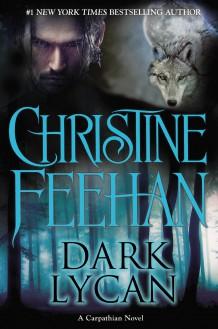 Dark Lycan (Dark, #24) - Christine Feehan, Robert Sarkus