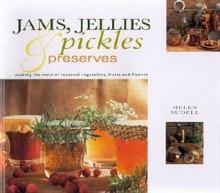 Jams, Jellies, Pickles & Preserves - Helen Sudell