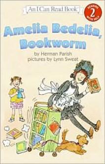 Amelia Bedelia, Bookworm (Turtleback School & Library Binding Edition) (I Can Read Books: Level 2 (Pb)) - Herman Parish,Lynn Sweat