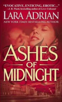 Ashes of Midnight (The Midnight Breed, Book 6) - Lara Adrian