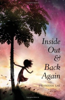 Inside Out & Back Again - Thanhha Lai