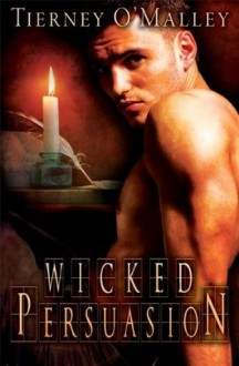 Wicked Persuasion - Tierney O'Malley