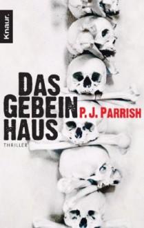 Das Gebeinhaus - P.J. Parrish