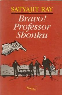 Bravo! Professor Shonku - Satyajit Ray, Kathleen M. O'Connell