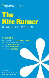 The Kite Runner (Sparknotes Literature Guide) - SparkNotes Editors, Khaled Hosseini