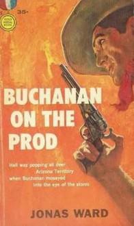 Buchanan On The Prod - Jonas Ward