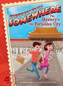 The Mystery in the Forbidden City - Harper Paris, Marcos Calo