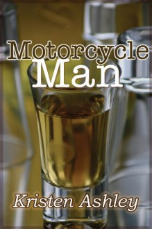 Motorcycle Man - Kristen Ashley