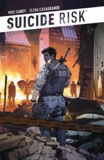 Suicide Risk Vol. 1 - Mike Carey, Elena Casagrande