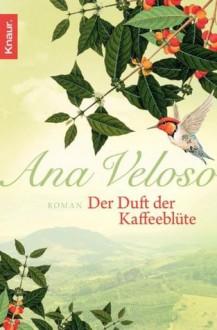 Der Duft der Kaffeeblüte - Ana Veloso