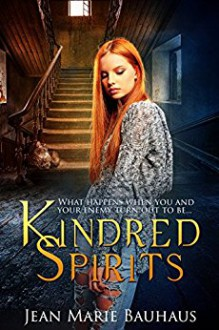 Kindred Spirits (Restless Spirits Book 3) - Jean Marie Bauhaus