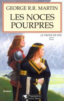Les Noces pourpres (Le Trône de fer, #8) - George R.R. Martin