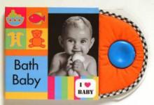 I Love Baby: Bath Baby - Sandra Lousada