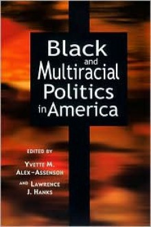 Black and Multiracial Politics in America - Christine Cassel, Lawrence J. Hanks, Christine Cassel